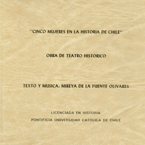 Mireya de la Fuente Olivares - Cinco Mujeres en la Historia de Chile