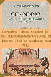CITANDINO, LAS RUTAS DEL CHARANGO EN CHILE – MARCELO CORNEJO PURÁN