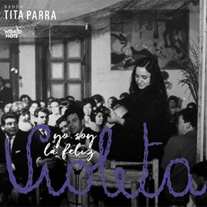 TITA PARRA - YO SOY LA FELIZ VIOLETA