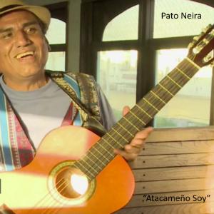 PATO NEIRA – ATACAMEÑO SOY