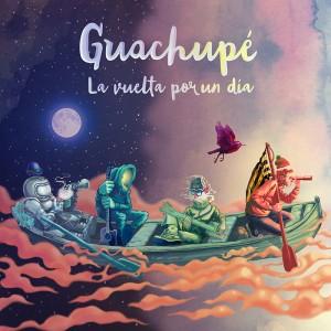 Guachupe-La-Vuelta-Por-Un-Diaaa