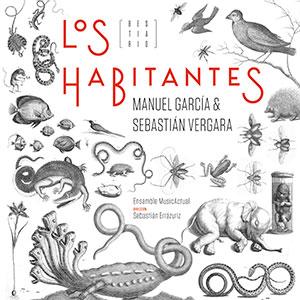 MANUEL GARCÍA & SEBASTIÁN VERGARA – LOS HABITANTES (BESTIARIO)