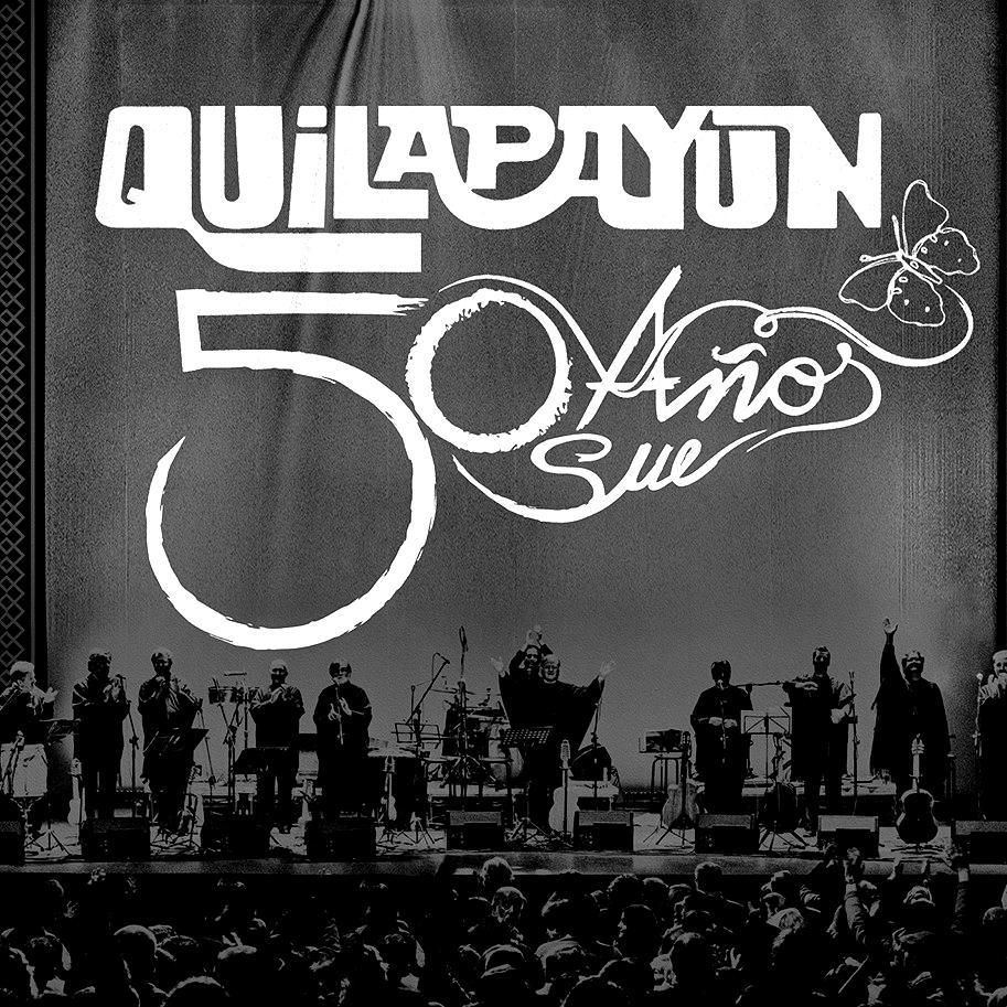 QUILAPAYÚN – 50 AÑOS 50 SUEÑOS