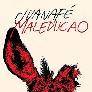 FELIPE MUHR DISCO: MALEDUCAO – JUANAFÉ
