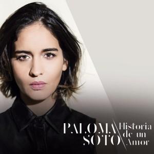 PALOMA SOTO - HISTORIA DE UN AMOR